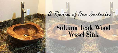 A Review of Our SoLuna Teak Wood Vessel Sink